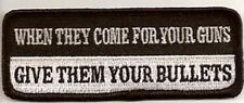 Embroidered Iron-On Cloth Biker Patch ~ When They Come For Your Guns Give Them..