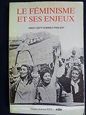 Le Feminisme et ses enjeux: Vingt-sept femmes parlent (French Edition)