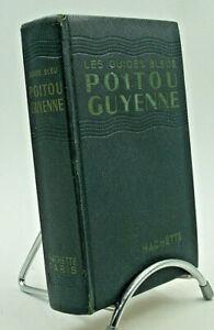 Les Guides Bleus - Poitou Guyenne - 1962 - Relié - TBE