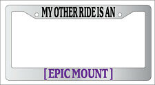 Chrome License Plate Frame My Other Ride Is An Epic Mount Auto Accessory Novelty
