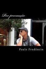 Por Precaução : O Tratamento Da Informação Nas Escolas by Paulo Prudêncio...