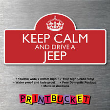 Keep calm & drive a Jeep Sticker 7yr water/fade proof vinyl  parts Badge