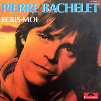 """Pierre Bachelet 7"""" Ecris-moi - France (VG+/EX)"""