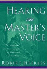 Hearing the Master's Voice: The Comfort and Confidence of Knowing God's Will, Je