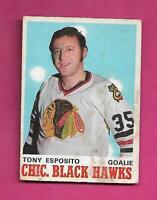 1970-71 OPC # 153 HAWKS TONY ESPOSITO GOALIE 2ND YEAR  GOOD CARD (INV# C5190)
