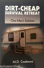 Dirt-Cheap Survival Retreat One Man's Solution by M.D. Creekmore Homesteading