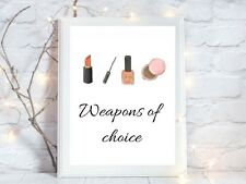 weapons of choice print makeup a4 glossy poster  picture gift unframed quote