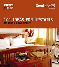 Good Homes 101 Ideas for Upstairs: Bedroom, Bathroom - New Book