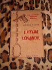 L'AFFAIRE LEPAGNEUL - T. Valensi - Baudinière - Meilleurs romans policiers