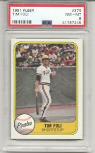 1981 FLEER #379 TIM FOLI, PSA 8 NM-MT, PIRATES, ONLY 7  HIGHER, L@@K !