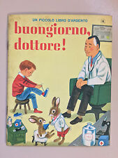 Buongiorno dottore Un piccolo libro d'argento 16 Mondadori 1966