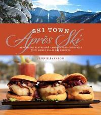 Ski Town Après Ski by Jennie Iverson (2014, Hardcover)