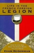 Life in the French Foreign Legion: How to Join and What to Expect When You Get