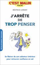 J'ARRETE DE TROP PENSER C'EST MALIN - BEATRICE LORANT