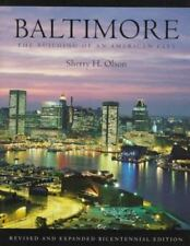Baltimore : The Building of an American City by Sherry H. Olson 1997, Paperback