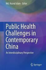 Public Health Challenges in Contemporary China : An Interdisciplinary Perspec...