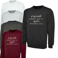 If my mouth doesn't say it my face will ladies funny rude Sweatshirt Jumper Gift