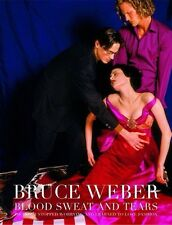 Bruce Weber Blood Sweat and Tears (Hardcover)
