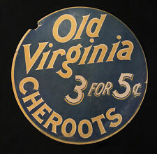 Late 19th C Old Virginia Cheroots 3 for 5 Cents Round Cardboard Sign 18 5/8""