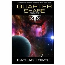 Quarter Share by Nathan Lowell (1913, Paperback)