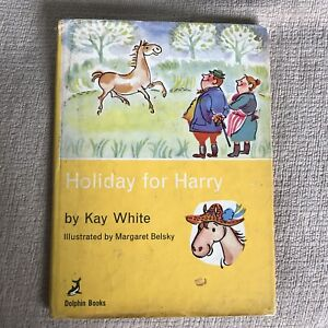 1958*1st* Holiday For Harry - Kay White (illust Margaret Belsky)Dolphin Books
