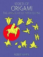 Secrets of Origami: The Japanese Art of Paper Folding Dover Origami Papercraft