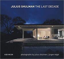 JULIUS SHULMAN The Last Decade Architecture Photography Jurgen Nogai & Shulman