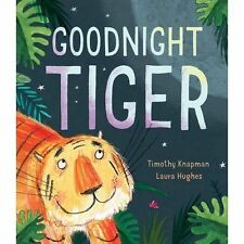 Goodnight Tiger by Timothy Knapman (Paperback, 2016)