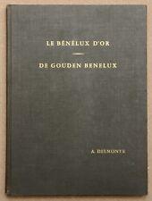 Delmonte, A. Le Benelux d'or De gouden Benelux Numismatique Belgium Netherlands