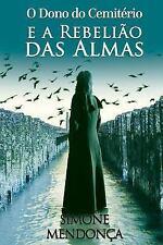 O Dono Do Cemiterio: O Dono Do Cemiterio e a Rebeliao das Almas by Simone...