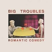Big Troubles - Romantic Comedy [CD]