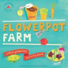 Flowerpot Farm: A First Gardening Activity Book,Faye Bradley, Lorraine Harrison,