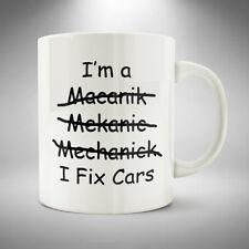I'm A Mechanic Mug / Cup I Fix Cars Funny Novelty Garage Gift
