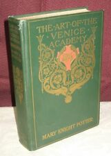 THE ART OF THE VENICE ACADEMY 1927 MARY KNIGHT POTTER ILLUSTRATED 11/17
