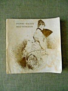 Loretta Montagner, Incisori Italiani dell'Ottocento-Padova Marsilio Editore 1976