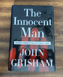 The Innocent Man : Murder and Injustice in a Small Town by John Grisham HC/DJ