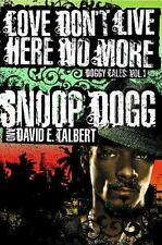 Love Don't Live Here No More: Book One of Doggy Tales: By Dogg, Snoop, Ta...