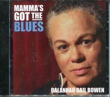 Dalannah Gail Bowen - Mamma's Got The Blues