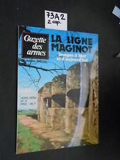 Gazette des armes LA LIGNE MAGINOT (73 A 2)