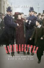Suffragettes: How Britain's Women Fought & Died for the Right to Vote, , Meeres,