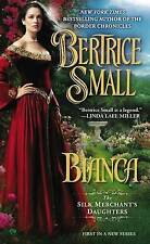 BERTRICE SMALL – Bianca, The Silk Merchant's Daughters #1 (Paperback, 2013)