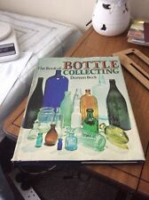 Book of Bottle Collecting, The By Doreen Beck