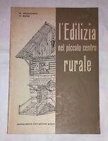 L'edilizia nel piccolo centro rurale - G. Pellicciotti, A. Balbi -  Vitali e Ghi