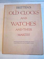 1955 BRITTEN'S OLD CLOCK AND WATCHES AND THEIR MAKERS BOOK - NICE