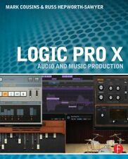Logic Pro X: Audio and Music Production by Mark Cousins, Russ Hepworth-Sawyer...