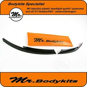 Mr Eye Lid/ Head Light Eyebrows For Holden Commodore VY S/SS/Acclaim/SV8/Calais