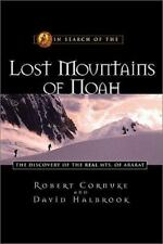 In Search of the Lost Mountains of Noah: The Discovery of the Real Mts. of Arara