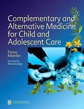 Complementary and Alternative Medicine for Child and Adolescent Care: A Practica