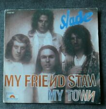 Slade, my friend Stan / my town, SP - 45 tours import