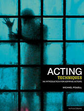 Acting Techniques An Introduction for Aspiring Actors by Powell, Michael ( Autho